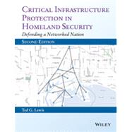 Critical Infrastructure Protection in Homeland Security by Lewis, Ted G., 9781118817636