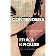 Contenders A Novel by Krouse, Erika, 9781940207636