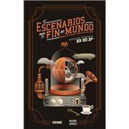 Escenarios para el fin del mundo by Fernández, Bernardo, 9786077357636