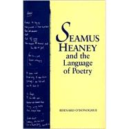 Seamus Heaney and the Language of Poetry by O'Donoghue, Bernard, 9780133207637