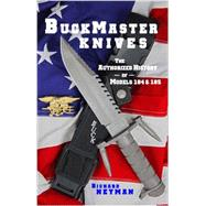 Buckmaster Knives: The Authorized History of Models 184 & 185 by Neyman, Richard, 9780983347637
