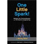 One Little Spark! by Sklar, Martin; Sherman, Richard M.; Keane, Glen, 9781484737637