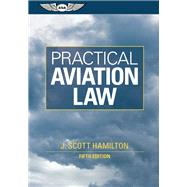 Practical Aviation Law by Hamilton, J. Scott, 9781560277637