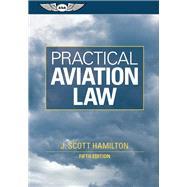 Practical Aviation Law by Hamilton, J. Scott, 9781560277637