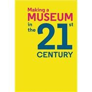 Making a Museum in the 21st Century by Chu, Melissa, 9780692277638