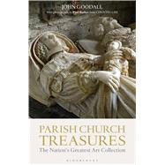 Parish Church Treasures The Nation's Greatest Art Collection by Goodall, John; Barker, Paul; Barker, Paul, 9781472917638