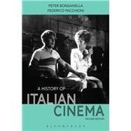 A History of Italian Cinema by Bondanella, Peter; Pacchioni, Federico, 9781501307638