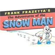 Frank Frazetta's Adventures of the Snowman by Frazetta, Frank; Frazetta, Frank, Jr., 9781616557638