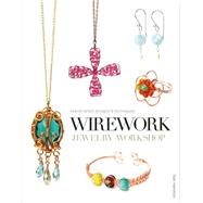 Wirework Jewelry Workshop by Hamilton, Sian, 9781861087638