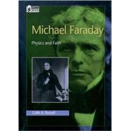 Michael Faraday : Physics and Faith by Russell, Colin A., 9780195117639