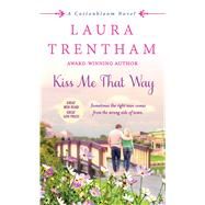 Kiss Me That Way by Trentham, Laura, 9781250077639