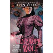 The Clockwork Wolf by Viehl, Lynn, 9781501157639
