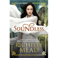 Soundless by Mead, Richelle, 9781595147639