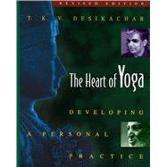 Heart of Yoga: Developing a Personal Practice by Desikachar, T. K. V., 9780892817641