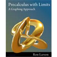 Precalculus with Limits: A Graphing Approach, High School Edition, 6th by Larson, 9781111427641