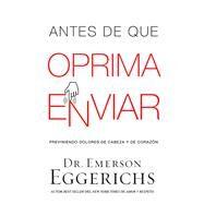Antes de que oprima enviar by Eggerichs, Emerson, 9781418597641