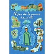 El pan de la guerra by Ellis, Deborah, 9781554987641