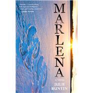 Marlena A Novel by Buntin, Julie, 9781627797641