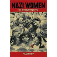 Nazi Women by Roland, Paul, 9781784047641