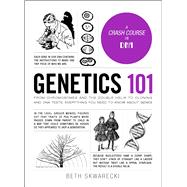 Genetics 101 by Skwarecki, Beth, 9781507207642