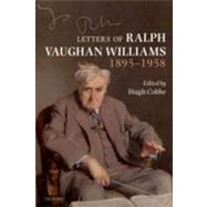 Letters of Ralph Vaughan Williams 1895-1958 by Cobbe, Hugh, 9780199587643