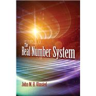 The Real Number System by Olmsted, John M. H., 9780486827643