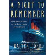 A Night To Remember by Lord; Philbrick, 9780805077643