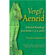 Vergil's Aeneid: Selected Readings from Books 1, 2, 4, and 6 by Boyd, Barbara, 9780865167643