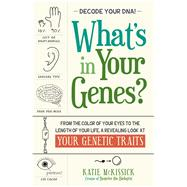 What's in Your Genes? by Mckissick, Katie, 9781440567643
