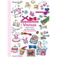 Cross Stitch Mini Motifs: Vintage: More Than 60 Mini Motifs by Bates, Susan, 9786055647643