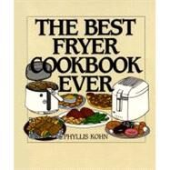 The Best Fryer Cookbook Ever by Kohn, Phyllis, 9780060187644