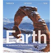 Earth An Introduction to Physical Geology Plus MasteringGeology with Pearson eText -- Access Card Package by Tarbuck, Edward J.; Lutgens, Frederick K.; Tasa, Dennis G., 9780134127644