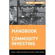The Handbook of Commodity Investing by Fabozzi, Frank J.; Fuss, Roland; Kaiser, Dieter G., 9780470117644