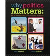 Why Politics Matters An Introduction to Political Science (with CourseReader 0-30: Introduction to Political Science Printed Access) by Dooley, Kevin L., 9781285437644