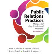 Public Relations Practices by Center, Allen H.; Jackson, Patrick; Smith, Stacey; Stansberry, Frank, 9780133127645
