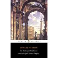 The History of the Decline and Fall of the Roman Empire by Gibbon, Edward (Author); Womersley, David P. (Abridged by); Womersley, David P. (Introduction by), 9780140437645