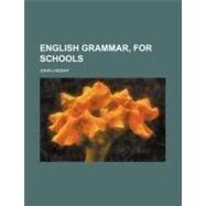English Grammar: For Schools by Lindsay, John, 9780217207645