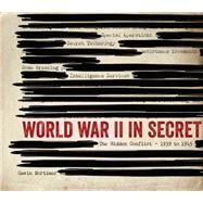 World War II in Secret by Mortimer, Gavin, 9780760347645