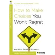 How to Make Choices You Won't Regret by ARTHUR, KAYLAWSON, DAVID, 9780307457646