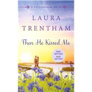 Then He Kissed Me by Trentham, Laura, 9781250077646