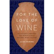 For the Love of Wine by Feiring, Alice, 9781612347646