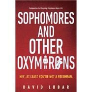 Sophomores and Other Oxymorons by Lubar, David, 9780147517647