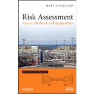 Risk Assessment : Theory, Methods, and Applications