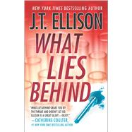 What Lies Behind by Ellison, J.T., 9780778317647