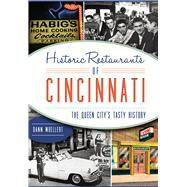 Historic Restaurants of Cincinnati: The Queen City's Tasty History by Woellert, Dann, 9781467117647