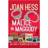 Malice in Maggody by Hess, Joan, 9781504047647