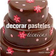 Decorar pasteles / Decorate cakes: Tecnicas by Mann, Tracey, 9788415317647