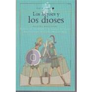 Los héroes y los dioses / The Heroes and the Goods by Montanes, Andres, 9789584517647