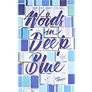 Words in Deep Blue by CROWLEY, CATH, 9781101937648
