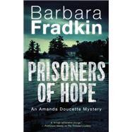 Prisoners of Hope by Fradkin, Barbara, 9781459737648